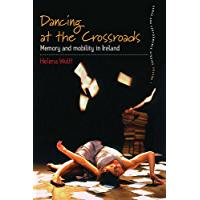Dancing At the Crossroads: Memory and Mobility in Ireland (Dance and Performance Studies Book 1) book cover