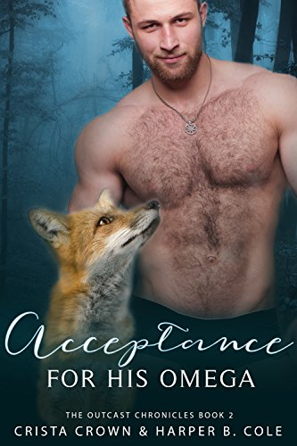 Acceptance For His Omega: M/M Alpha/Omega MPREG (The Outcast Chronicles Book 2)