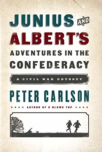 Junius and Albert's Adventures in the Confederacy: A Civil War Odyssey (New Yorks Role In The Civil War)