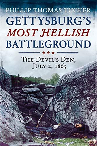 Gettysburg's Most Hellish Battleground: The Devil's Den, July 2, 1863 (Civil War Strategies Of North And South)