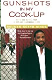 img - for Gunshots in My Cook-Up: Bits and Bites from a Hip-Hop Caribbean Life by Selwyn Seyfu Hinds (2004-01-06) book / textbook / text book