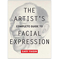 The Artist's Complete Guide to Facial Expression (English Edition)