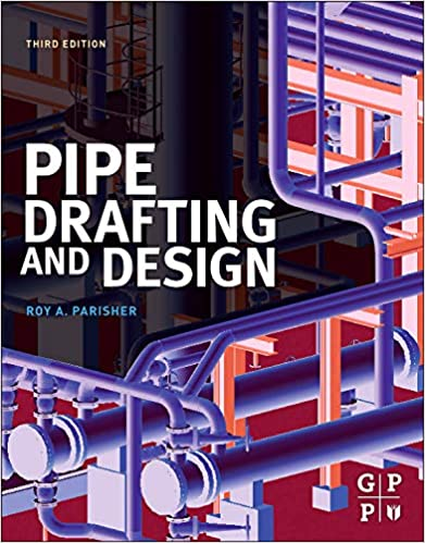 Pipe Drafting and Design 3rd Edition by Roy A. Parisher  PDF Download