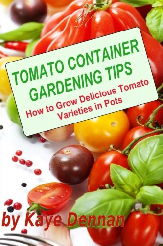 Tomato Container Gardening Tips Delicious product image
