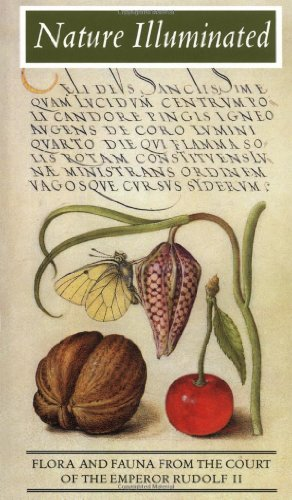 Nature Illuminated: Flora and Fauna from the Court of Emperor Rudolf II (Getty Trust Publications: J. Paul Getty Museum)