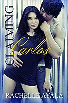 Claiming Carlos (Contemporary Romance) (Sanchez Sisters Book 2) by [Ayala, Rachelle]