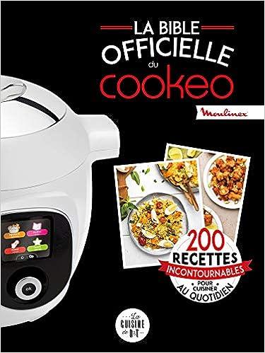 Amazon.fr , La bible officielle du cookeo 200 recettes incontournables  pour cuisiner au quotidien , Séverine Augé, Pauline Dubois,Platet , Livres