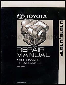 2003 2006 U151E U151F Auto Transmission Repair Shop Manual Avalon Camry RX  ES 330 Highlander Sienna Solara: Toyota: Amazon.com: Books
