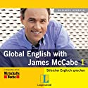 Langenscheidt Global English with James McCabe 1 Hörbuch von James McCabe Gesprochen von: James McCabe