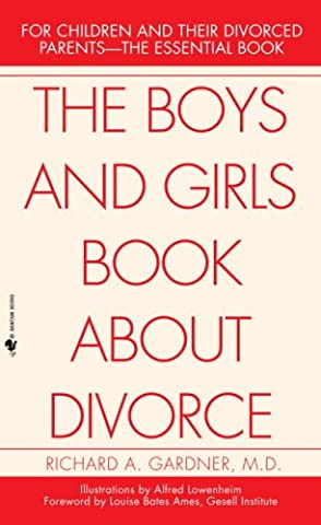 The Boys and Girls Book About Divorce: For Children and Their Divorced Parents--The Essential Book (Children Book About Divorce)