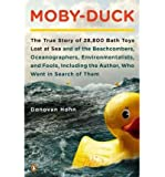 Moby-Duck: The True Story of 28,800 Bath Toys Lost at Sea and of the Beachcombers, Oceanographers, Environmentalists, and Fools, Including the Author, Who Went in Search of Them (Paperback) - Common