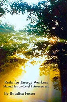 Reiki for Energy Workers: Manual for the Level 1 Attunement by [Foster, Boudica]