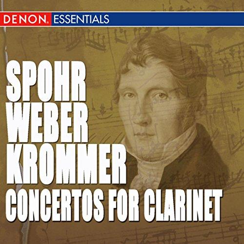 Spohr - Weber - Krommer: Works for Clarinet & Orchestra