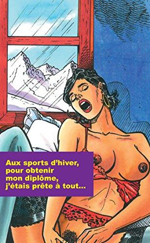 Aux sports d'hiver, pour obtenir mon diplôme, j'étais prête à tout (French Edition)