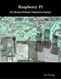 Book cover image for Raspberry Pi - An Almost Wireless Telephone System