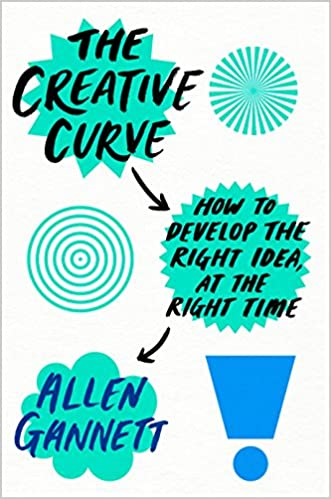 The Creative Curve: How to Develop the Right Idea, at the