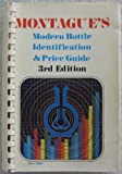 img - for Montague's modern bottle identification and price guide book / textbook / text book
