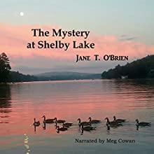 The Mystery at Shelby Lake Audiobook by Jane O'Brien Narrated by Meg Cowan