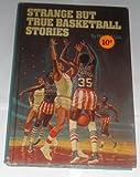 Strange but True Basketball Stories, Howard Liss, 0394824644