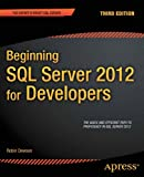 Beginning SQL Server 2012 for Developers, Robin Dewson, 1430237503