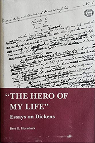 the hero of my life essays on dickens bert g hornback  the hero of my life essays on dickens bert g hornback 9780821405871 com books