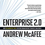 Enterprise 2.0: New Collaborative Tools for Your Organization's Toughest Challenges | Andrew McAfee
