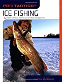 img - for Pro Tactics : Ice Fishing: Use The Secrets Of The Pros To Catch More And Bigger Fish book / textbook / text book