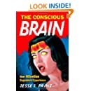 The Conscious Brain: How Attention Engenders Experience (Philosophy of Mind)