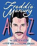 Freddie Mercury A to Z: The Life of an Icon   from Mary Austin to Zanzibar
