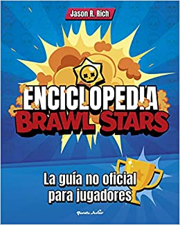 Enciclopedia brawl stars: La guía no oficial para jugadores