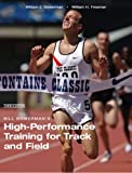 Bill Bowerman's High-Performance Training for Track and Field (Third Edition), Bill Bowerman and Bill Freeman, 1606790315