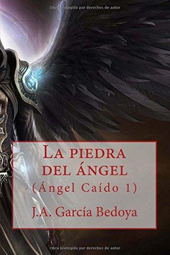 Descargar Libro La Piedra Del ángel: : Volume 1 J.a. García Bedoya