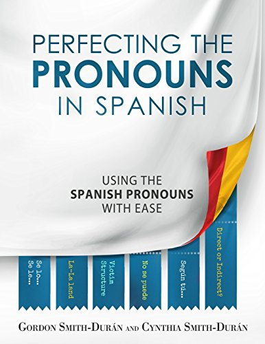 Perfecting the Pronouns in Spanish: A workbook designed with you in mind.