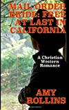 Mail Order Bride: Free at Last in California, Amy Rollins, 1500208744