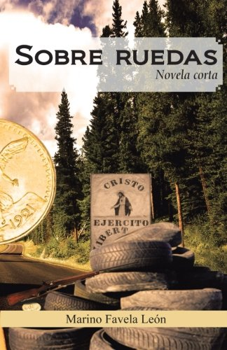 Sobre Ruedas: Novela Corta (Spanish Edition) (Spanish) Paperback – June 21, 2012
