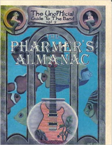 Book The Pharmers Almanac - The UnoPHicial Guide to the Band Vol 2 (Volume 2)