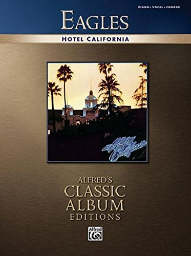 Eagles - Hotel California: Classic Album Editions (Alfred's Classic Album Editions)