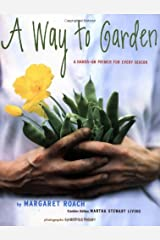 A Way to Garden: A Hands-On Primer for Every Season Hardcover