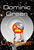 Littlestar: A Science Fiction Comedy of Interstellar War and Virtual Gods: Space Opera on Mount Ararat (Smallworld Book 2) (English Edition)