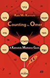 Counting the Omer: A Kabbalistic Meditation Guide