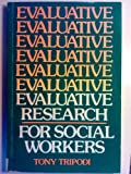 Evaluation Research for Social Workers, Tripodi, Tony, 0132923262