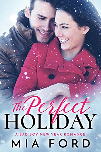The Perfect Holiday: A Bad Boy New Year Romance cover