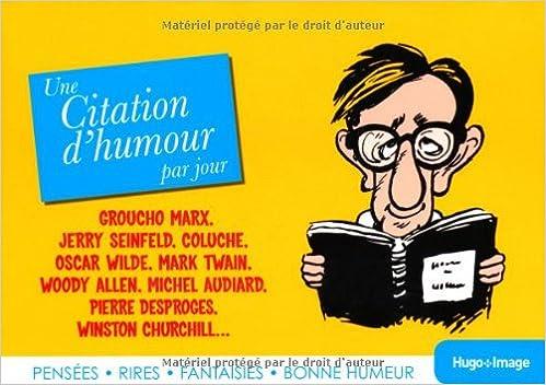 Une Citation D Humour Par Jour 2013 French Edition Collectif 9782755610338 Amazon Com Books