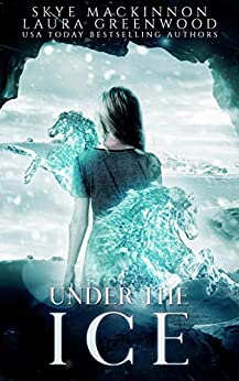Under the Ice Seven Wardens Laura Greenwood Skye MacKinnon Reverse Harem