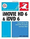 IMovie HD 6 and IDVD 6 for Mac OS X, Jeff Carlson and Jeff Carlson, 0321423275