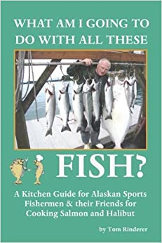 }PORTABLE} What Am I Going To Do With All These Fish: A Kitchen Guide For Alaskan Sports Fishermen And Their Friends For Cooking Salmon And Halibut. entrar school producto Nigerian mejores objects personas numero