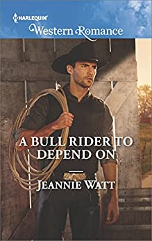 A Bull Rider to Depend On (Montana Bull Riders) by [Watt, Jeannie]