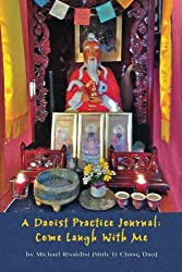 Qigong Teacher and Daoist Priest Michael Rinaldini has written a book on the modern day practices of a Daoist. His book, A Daoist Practice Journal: Come Laugh With Me offers the cultivation methods for walking the Daoist path. The entries cover topic...