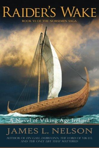 Raider's Wake: A Novel of Viking Age Ireland (The Norsemen Saga) (Volume 6) pdf epub
