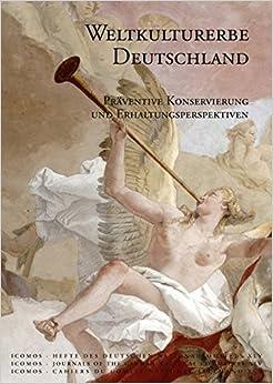 Weltkulturerbe Deutschland: Praventive Konservierung Und Erhaltungsperspektiven (Hefte Des Deutschen Nationalkomitees)